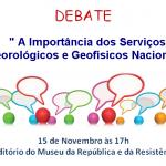 Anúncio debate Serviços Meteorológicos e Geofísicos Nacionais